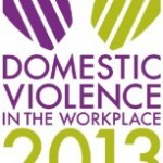 Domestic Violence in the Workplace 2013 Conference